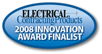 Electrical Contracting Products 2008 Innovation Finalist